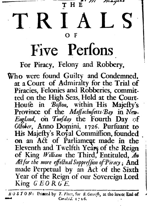 The Trials of Five Persons for Piracy, Felony and Robery (Boston, 1726). American Antiquarian Society, via Readex.